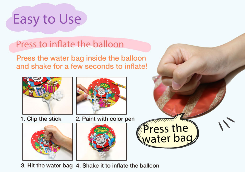 Easy to inflation, only press the water bag in the balloon!