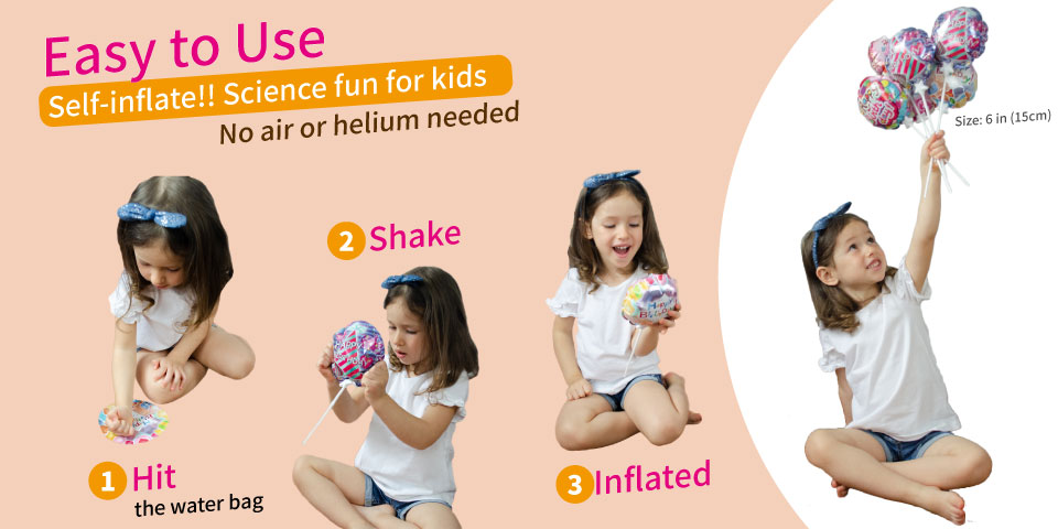 Easy to Use. Self-inflate!! Science fun for kids, no air or helium needed. 1. Hit the water bag. 2. Shake. 3. Inflated.